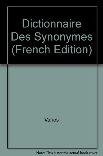 Dictionnaire Des Synonymes (French Edition)