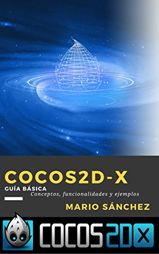Cocos2d-x: Guía Básica: Conceptos, funcionalidades y ejemplos