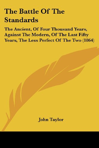 the-battle-of-the-standards-the-ancient-of-four-thousand-years-against-the-modern-of-the-last-fifty-
