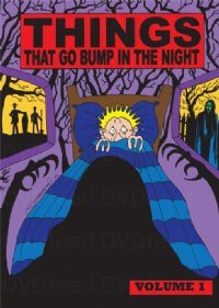 Things That Go Bump In The Night - Volume 1 - 3-DVD Set ( The Phantom Express / House of Mystery / House of Secrets / A Walking Nightmare / Carnival of Souls / Terror Creatures fro