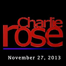 Charlie Rose: Charles Krauthammer, November 27, 2013  by Charlie Rose Narrated by Charlie Rose