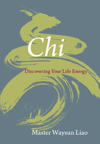 Waysun Liao - Chi: Discovering Your Life Energy