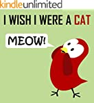 Children's Book: I Wish I Were a Cat...