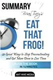 img - for Brian Tracy's Eat That Frog: 21 Great Ways to Stop Procrastinating and Get More Done in Less Time Summary book / textbook / text book