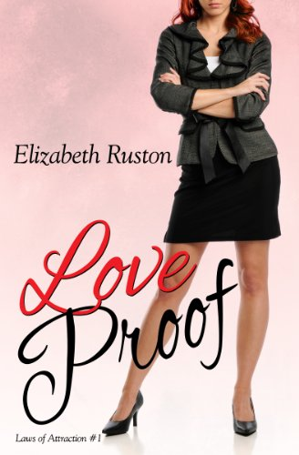 Love Proof (Laws of Attraction) by Elizabeth Ruston