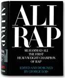 Ali Rap: Muhammad Ali the First Heavyweight Champion of Rap (3822851566) by Lois, George