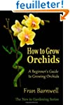 How to Grow Orchids: A Beginner's Gui...
