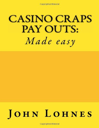 Casino Craps Payouts:: Made easy