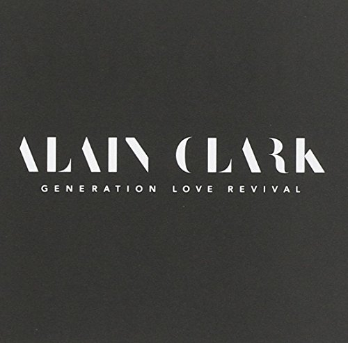 Alain Clark - Generation Love Revival - Zortam Music