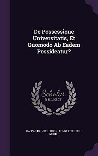 De Possessione Universitatis, Et Quomodo Ab Eadem Possideatur?