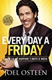 img - for Every Day a Friday: How to Be Happier 7 Days a Week   [EVERY DAY A FRIDAY -LP] [LARGE PRINT] [Hardcover] book / textbook / text book