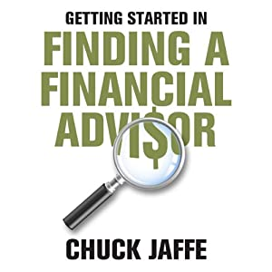 Getting Started in Finding a Financial Advisor | [Charles A. Jaffe]