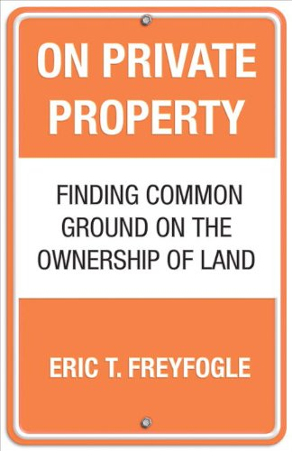 On Private Property: Finding Common Ground on the...