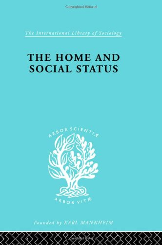 Class, Race and Social Structure: Home & Social Status   Ils 111 (International Library of Sociology)