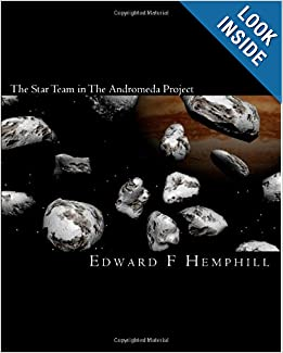 The Star Team in The Andromeda Project by Edward F. Hemphill and Jeff Kelly