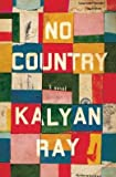 Kalyan Ray A Novel No Country (Hardback) - Common