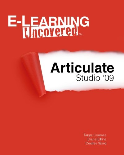 E-Learning Uncovered: Articulate Studio '09