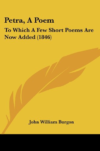 Petra, a Poem: To Which a Few Short Poems Are Now Added (1846)