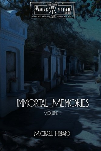 Book: Immortal Memories - Volume I by Michael Hibbard
