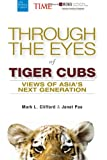 Through the Eyes of Tiger Cubs: Views of Asia's Next Generation
