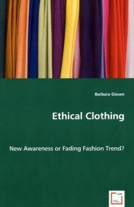 Ethical Clothing - New Awareness or Fading Fashion Trend?