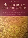 Authority and the Sacred: Aspects of the Christianisation of the Roman World (0521499046) by Brown, Peter Robert Lamont