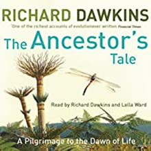 The Ancestor's Tale (       ABRIDGED) by Richard Dawkins Narrated by Richard Dawkins, Lalla Ward