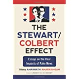 The Stewart / Colbert Effect: Essays on the Real Impacts of Fake News ~ Amarnath Amarasingam
