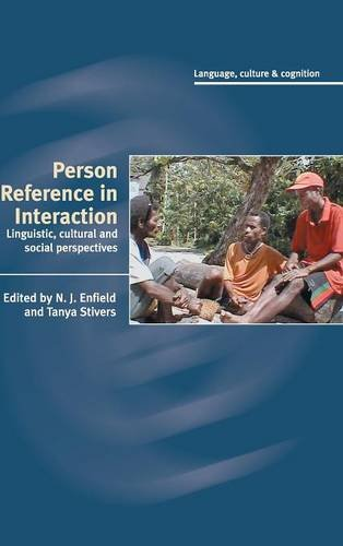 Person Reference in Interaction Hardback: Linguistic, Cultural and Social Perspectives (Language Culture and Cognition)