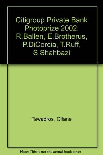 citigroup-private-bank-photoprize-2002-rballen-ebrotherus-pdicorcia-truff-sshahbazi