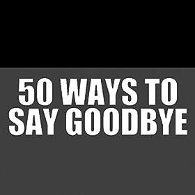 50 ways to say goodbye lyrics