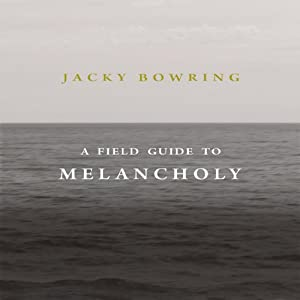 A Field Guide to Melancholy Audiobook