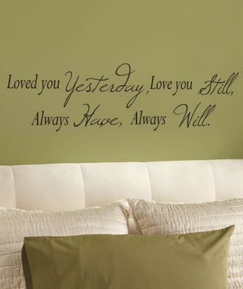 Loved You Yesterday, Love You Still, Always Have, Always Will, 12X40 Vinyl Wall Lettering Words Art Sticky Home Decor Phrases Quotes
