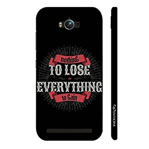 Enthopia Designer Hardshell Case Nothing To Lose Back Cover for Asus Zenfone Max