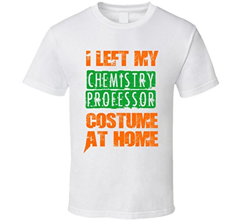 [Left Chemistry Professor Halloween Costume At Home Funny Job T Shirt 2XL White] (Funny Chemistry Halloween Costumes)