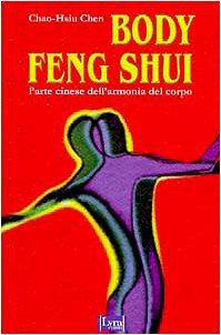 body-feng-shui-larte-cinese-dellarmonia-del-corpo