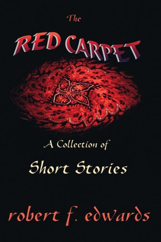 The Red Carpet: A Collection of Short Stories