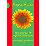People Money: The promise of regional currenciesby Margrit Kennedy