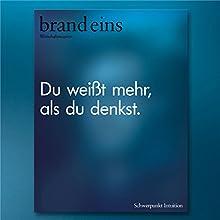 brand eins audio: Intuition Hörbuch von  brand eins Gesprochen von: Nina Schürmann, Michael Bideller