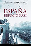 img - for Espana, Refugio Nazi (Historia) (Spanish Edition) book / textbook / text book