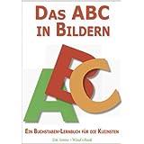"""Das ABC in Bildern - Ein Buchstaben-Lernbuch f�r die Kleinstenvon """"A. Gla�brenner"""""""