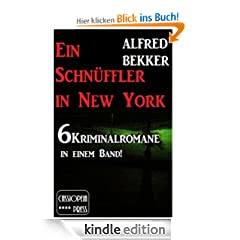 Ein Schn�ffler in New York (6 Kriminalromane in einem Band)