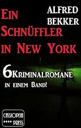 6 GRATIS Kindle Krimis: Ein Schnüffler in New York (6 Kriminalromane in einem Band) von Alfred Bekker (statt 7,99 Euro)