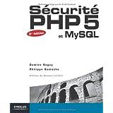 S�curit� PHP5 et MySQLpar Philippe Gamache