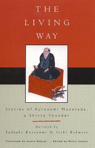 The Living Way: Stories of Kurozumi Munetada, A Shinto Founder (Sacred Literature Series) by Sumio Kamiya (2000-05-28)