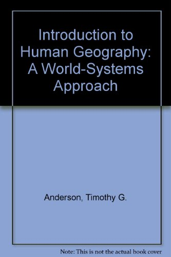 INTRODUCTION TO HUMAN GEOGRAPHY: A WORLD-SYSTEMS APPROACH W/ CD ROM