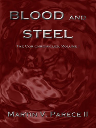 Blood and Steel (The Cor Chronicles Book 1)