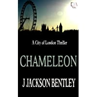 Chameleon: A City of London Thriller – By J Jackson Bentley