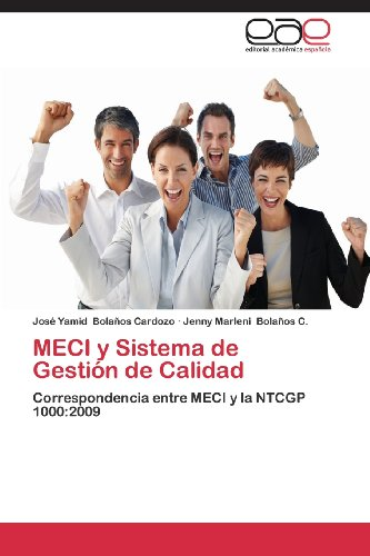 MECI y Sistema de Gestión de Calidad: Correspondencia entre MECI y la NTCGP 1000:2009 (Spanish Edition)