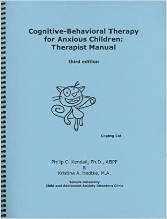 Cognitive-Behavioral Therapy for Anxious Children: Therapist Manual, Third Edition written by Philip C. Kendall